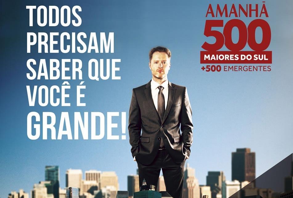 500 MAIORES DO SUL ESTÁ CHEGANDO