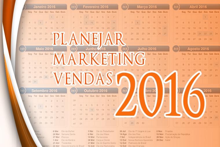 É hora de planejar marketing e vendas pra colher bons resultados em 2016